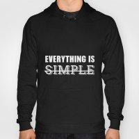 Everything Is Simple Hoody