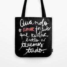 O Amor é tudo Tote Bag