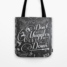 Don't Let The Muggles Ge… Tote Bag