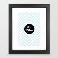 It's casual. Framed Art Print