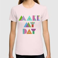 Make My Day. Womens Fitted Tee Light Pink SMALL