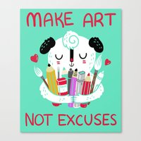 Make Art Not Excuses Canvas Print
