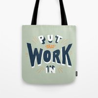 Put That Work In Tote Bag