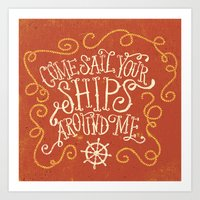 Come Sail Your Ships Aro… Art Print