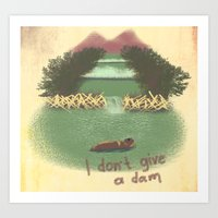 I Don't Give A Dam Art Print
