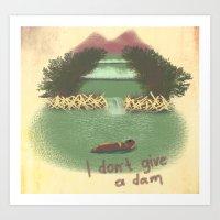 I Don't Give A Dam Art Print