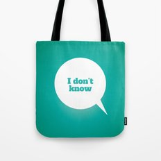 Things We Say - I don't know Tote Bag