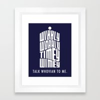 Talk Whovian to Me Framed Art Print