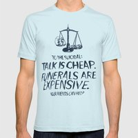 Talk Is Cheap. Funerals Are Expensive. Mens Fitted Tee Light Blue SMALL