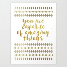 You Are Capable Of Amazi… Art Print