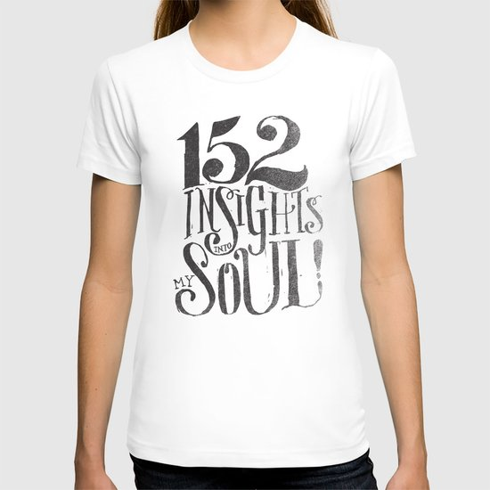 152 INSIGHTS INTO MY SOUL! T-shirt