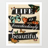 Life Is Breathtakingly B… Art Print