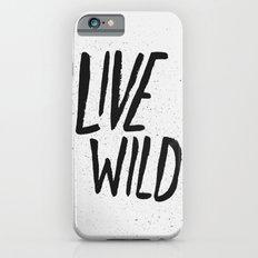 Live Wild Typography Slim Case iPhone 6s