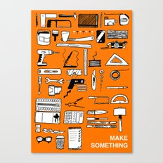 Make Something Canvas Print