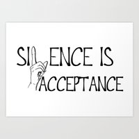 Silence is Acceptance Art Print