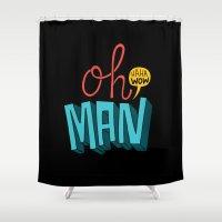 Oh man, haha wow Shower Curtain