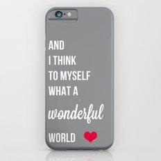 Wonderful world iPhone 6 Slim Case