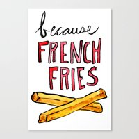 Because French Fries Canvas Print
