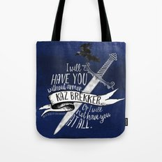 Six Of Crows - I Will Ha… Tote Bag