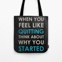 When You Feel Like Quitt… Tote Bag