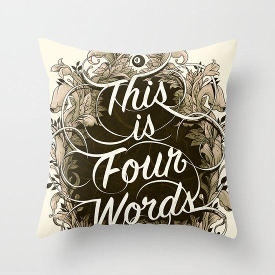 Four Words Throw Pillow