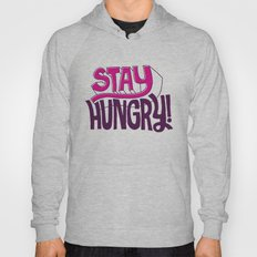 Stay Hungry Hoody