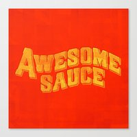 Awesome Sauce Canvas Print