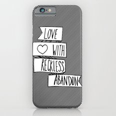 Love with reckless abandon ❤ Slim Case iPhone 6s