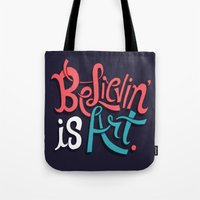 Believing Is Art Tote Bag