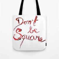 Don't Be Square Tote Bag