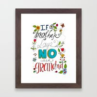 If Mother Says No Ask Grandma Framed Art Print