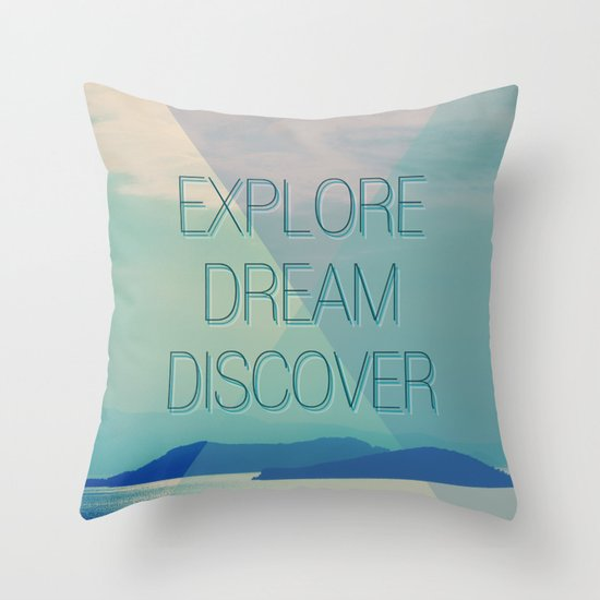 Explore Dream Discover Throw Pillow