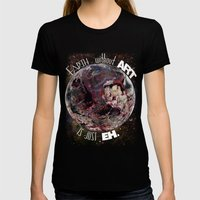 'Earth' Without 'Art' Is… Womens Fitted Tee Black SMALL