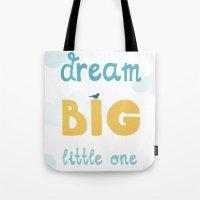 Dream Big Little One - B… Tote Bag