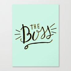 The Boss - Boss Lady - H… Canvas Print