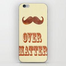 Mustache Over Matter iPhone & iPod Skin