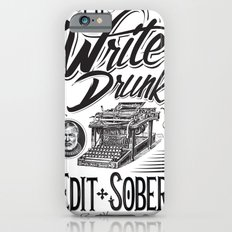 Write Drunk. Edit Sober Slim Case iPhone 6s