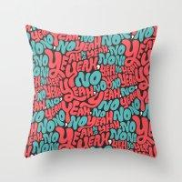 Yeah, No. Throw Pillow