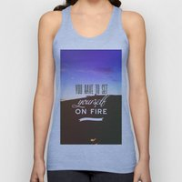 You have to set yourself on fire Unisex Tank Top