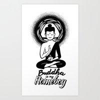 Buddha is my Homeboy Art Print