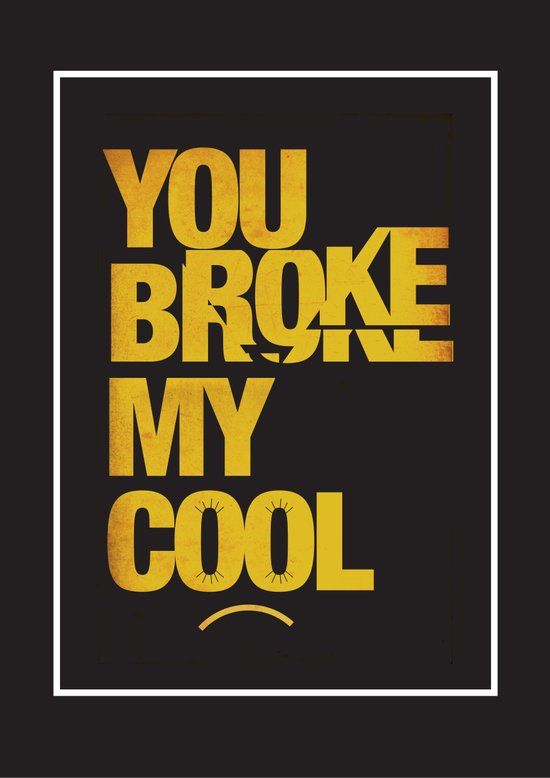 You Broke My Cool Canvas Print
