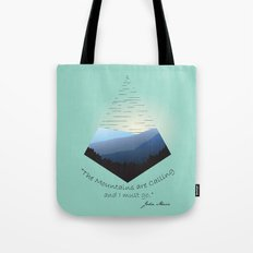 The Mountains Are Calling... Tote Bag