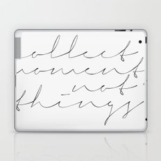 Collect moments, not things - Handwritten Typography Laptop & iPad Skin