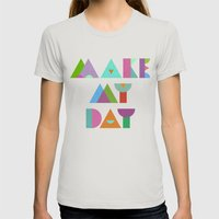 Make My Day. Womens Fitted Tee Silver SMALL