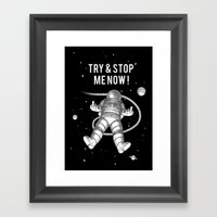 Try and stop me now! Framed Art Print