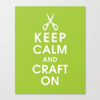Keep Calm And Craft On Canvas Print