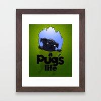 a Pug's life (dark) Framed Art Print