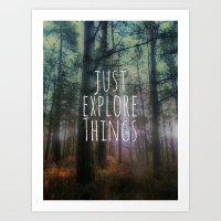 Just Explore Things Art Print