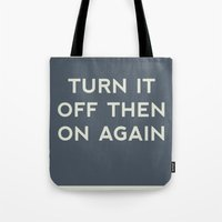 Turn It Off Then On Agai… Tote Bag