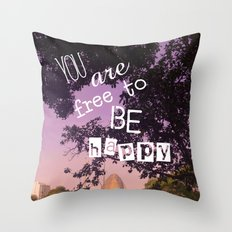 You are free to be happy! Throw Pillow